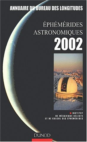 Annuaire du bureau des longitudes. Ephémérides astronomiques 2002.: COLLECTIF