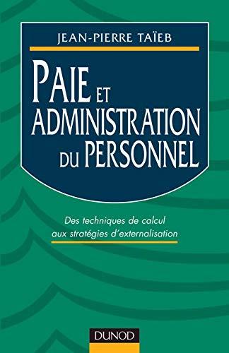 9782100059430: Paie et Administration du personnel : Des Techniques de calcul aux strat�gies d'externalisation