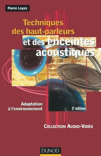 9782100063031: Techniques des haut-parleurs et des enceintes acoustiques (French Edition)