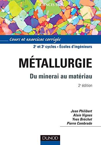 9782100063130: Métallurgie : Du minerai au matériau - Cours et exercices corrigés