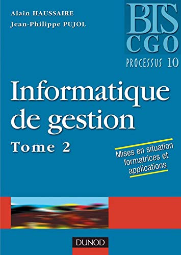 9782100063543: Informatique de gestion, tome 2 - Processus 10 : Manuel