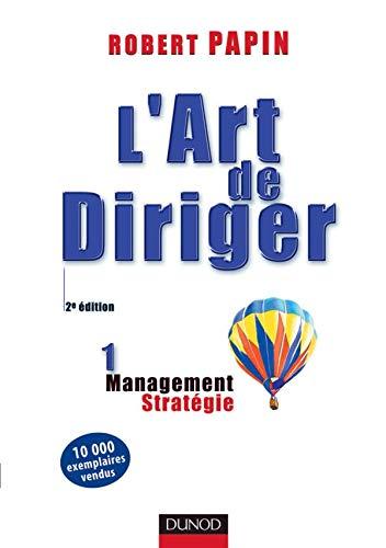 9782100064021: L'Art de diriger, tome 1 : Stratégie, management