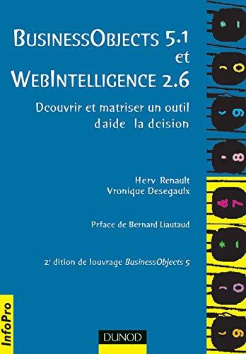9782100064090: Maîtrisez Business Objects 5.1 et WebIntelligence 2.6 : Découvrir et maîtriser un outil d'aide à la décision