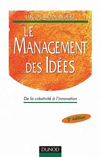 9782100064175: Le management des idées. De la créativité à l'innovation, 2ème édition (Stratégies et management)