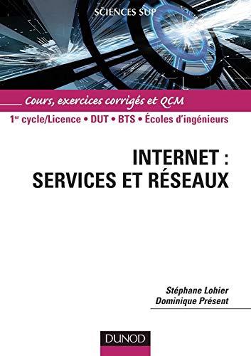 9782100064922: Internet : Services et R�seaux - Cours, exercices corrig�s et QCM