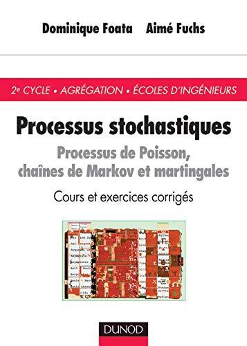 9782100065011: Processus stochastiques, processus de poisson : Chaines de Markov et Martingales