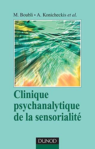 9782100065486: Clinique psychanalytique de la sensorialité