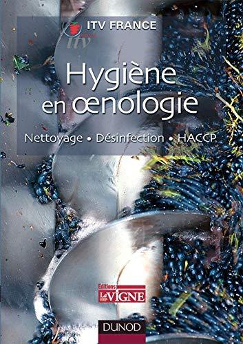 Hygiene En Oenologie: Nettoyage, Desinfection, HACCP (Pratiques: Leroy, Fabien (ed.)