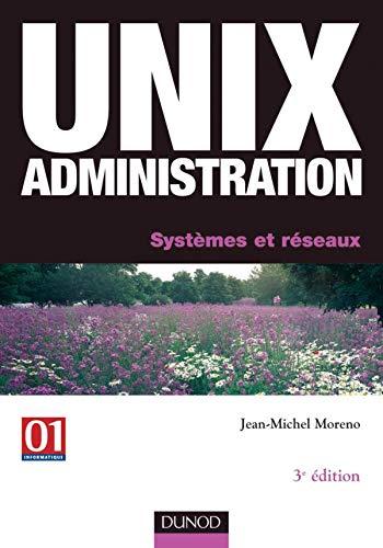 9782100066698: Unix administration : Systèmes et réseaux