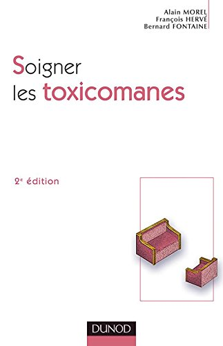 9782100067411: Soigner les toxicomanes (French Edition)