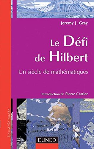 9782100067602: Le Défi de Hilbert : Un panorama des mathématiques du XXe siècle