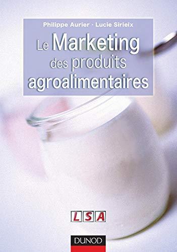 9782100067848: Marketing des produits agroalimentaires : Enjeux spécifiques - Réponses particulières