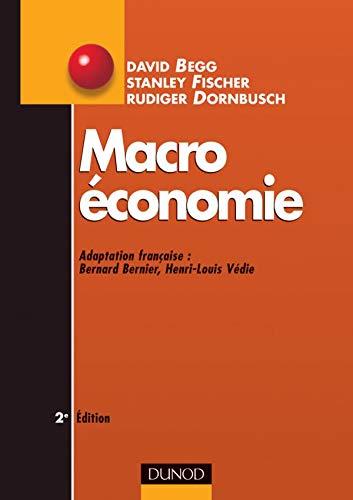 Macroéconomie, nouvelle présentation (9782100068302) by Begg; Fischer; Dornbusch
