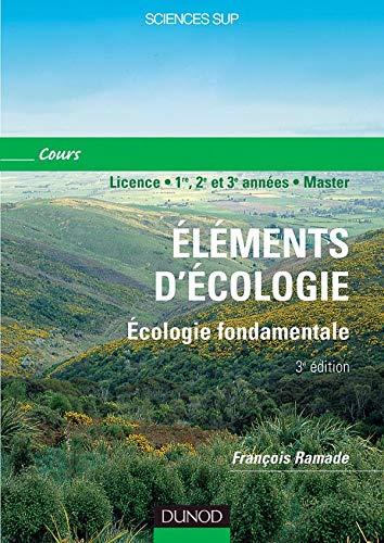 9782100068371: Élément d'écologie : Écologie fondamentale (cours, Licence - 1re, 2e et 3e années - Master)