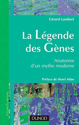 9782100069231: La légende des gènes : Anatomie d'un mythe moderne