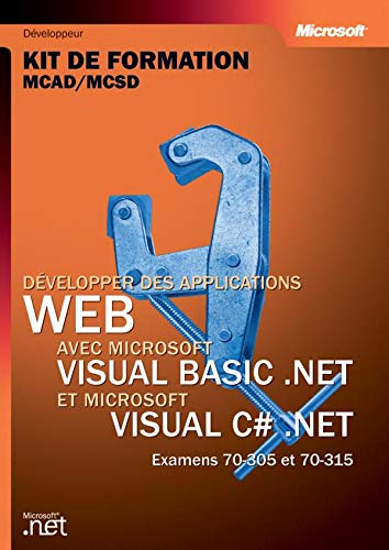 9782100069491: Développer des applications Web avec Visual Basic .NET & Visual C Sharp : Kit de formation, Examen MCAD/MCSD 70-305 et 70-315