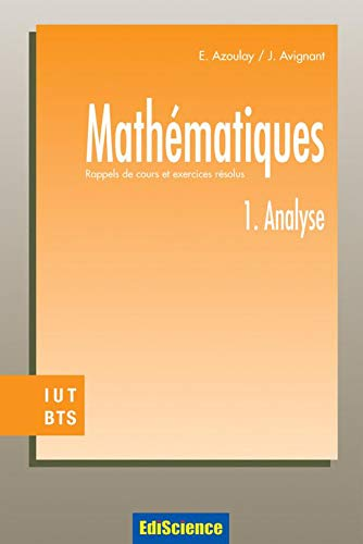 9782100069675: Cours de mathématiques, tome 1 : Analyse - Cours et exercices résolus, IUT-BTS