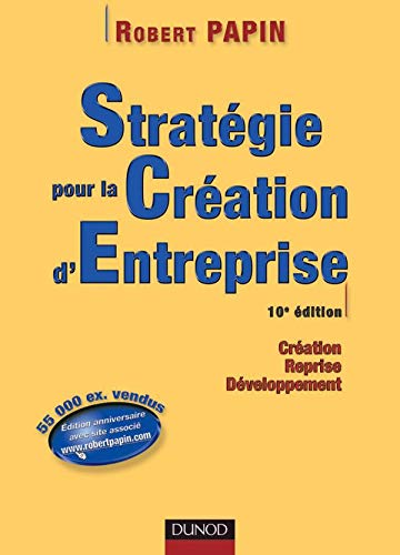 9782100070442: Strat�gie pour la cr�ation d'entreprise : Cr�ation - Reprise - D�veloppement