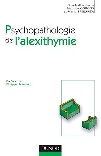 9782100070459: Psychopathologie de l'alexithymie : Approche des troubles de la régulation affective