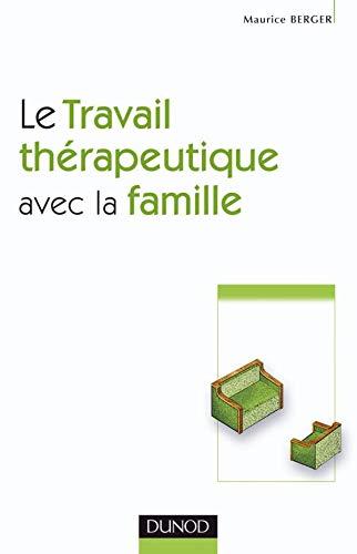 Le travail thérapeutique avec la famille (French Edition) (2100070568) by MAURICE BERGER