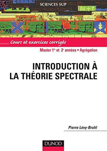 9782100070725: Introduction à la théorie spectrale - Cours et exercices corrigés