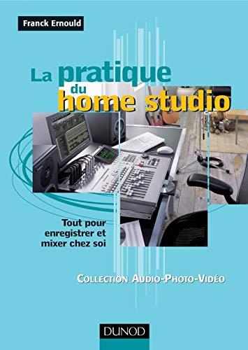 9782100071043: La pratique du Home Studio : Guide de choix et de mise en oeuvre des mat�riels disponibles