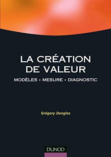 9782100071487: La Création de valeur : Modèles - Mesure - Diagnostic