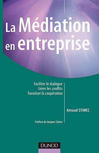 9782100071517: La médiation en entreprise : Faciliter le dialogue, gérer les conflits, favoriser les coopérations