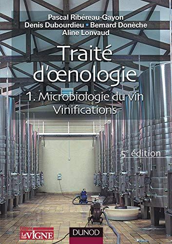 9782100073016: Traité d'oenologie : Tome 1, Microbiologie du vin, Vinification