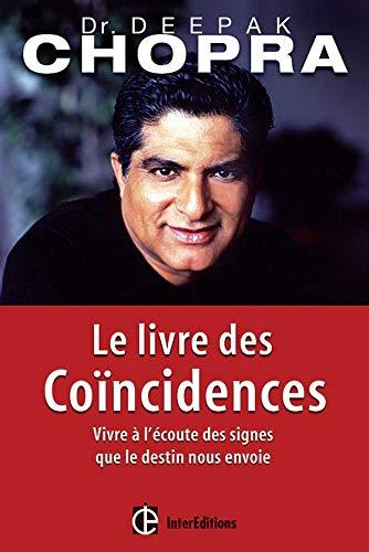 9782100073788: Le Livre des coïncidences : Vivre à l'écoute des signes que le destin nous envoie
