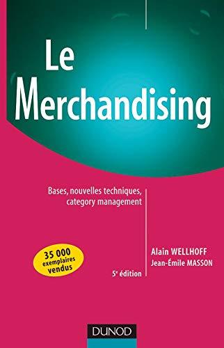 Le Merchandising : Bases, nouvelles techniques, Category: Wellhoff, Alain, Masson,