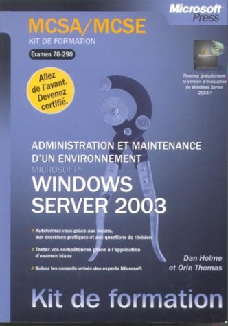 9782100074037: Kit de formation : MCSA/MCSE : Microsoft Windows Server 2003 - Administration et maintenance d'un environnement