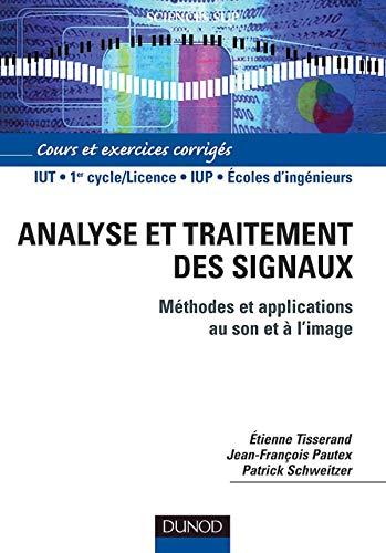 9782100074815: Analyse et traitement des signaux : M�thodes et applications au son et � l'image - Cours et exercices