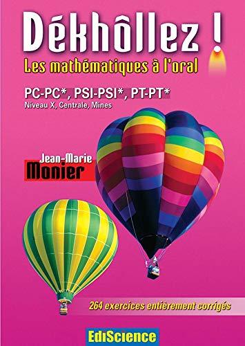 Dékhôllez ! Les maths à l'oral PC-PC*, PSI-PSI*, PT-PT* - Niveau X, ...