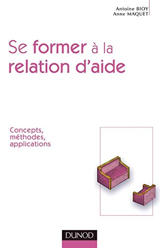 9782100078196: Se former à la relation d'aide : Concepts, méthodes, applications