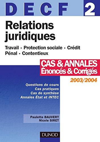 9782100078493: Relations juridiques 2003/2004, DECF numéro 2 : Cas et annales - Enoncés et corrigés