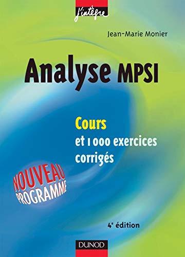 Analyse MPSI : Cours et exercices corrigés. Nouveau Programme: Monier, Jean-Marie
