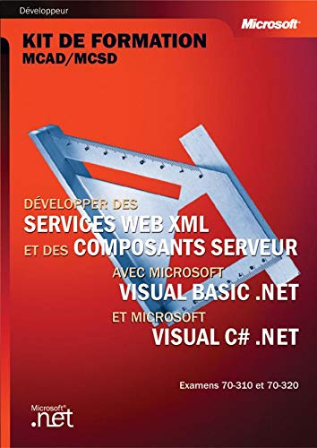 9782100079469: Développer des services Web XML et des composants Server avec Visual Basic NET & Visual C Sharp