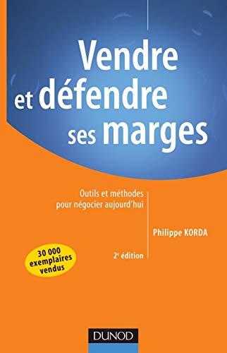 9782100079704: Vendre et défendre ses marges : Outils et méthodes pour négocier aujourd'hui