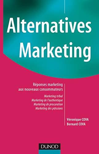 Alternatives Marketing : R?ponses Marketing aux nouveaux consommateurs: Cova