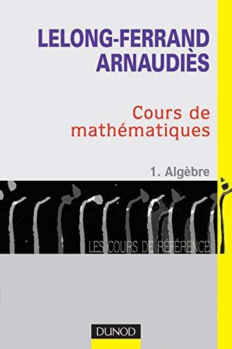 9782100081974: Cours de mathematiques t1 algebre cours de reference