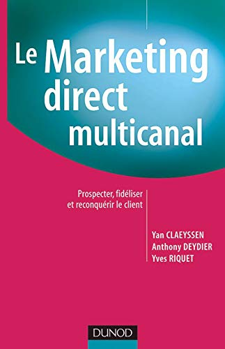 9782100082544: Le Marketing direct multi-canal : Prospection, fid�lisation et reconqu�te du client