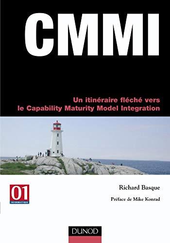 9782100083084: CMMI : Un itinéraire fléché vers le Capability Maturity Model Integration