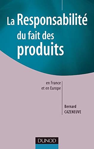 9782100483549: La responsabilit� du fait des produits en France et en Europe
