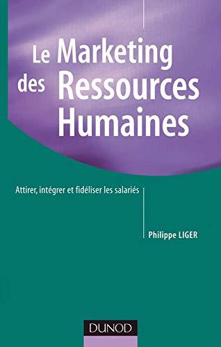 9782100484386: Le marketing des ressources humaines : Attirer, motiver, fidéliser le personnel de l'entreprise
