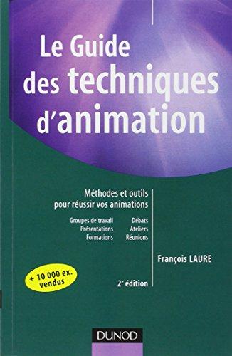 9782100484706: Le guide des techniques d'animation (French Edition)