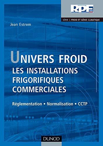 9782100485277: Univers Froid : Les installations frigorifiques commerciales (coffret 2 volumes)