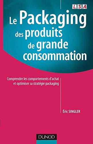 9782100485833: Le Packaging des produits de grande consommation : Comprendre les comportements d'achat et optimiser sa stratégie packaging