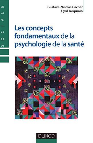 9782100485901: Les concepts fondamentaux de la psychologie de la santé