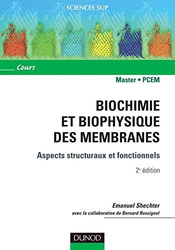 9782100487721: BIOCHIMIE ET BIOPHYSIQUE DES MEMBRANES - ASPECTS STRUCTURAUX Et fonctionnels 2ème édition